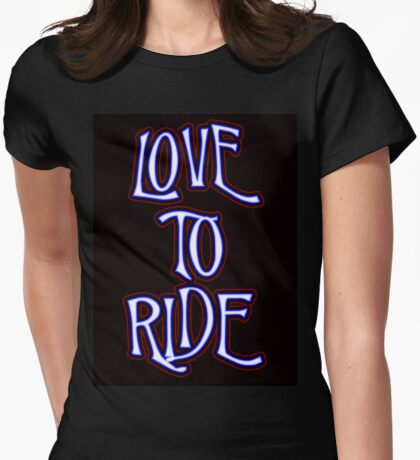 Love to Ride Womens Fitted T-Shirt