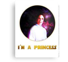 I'M A PRINCESS! Canvas Print