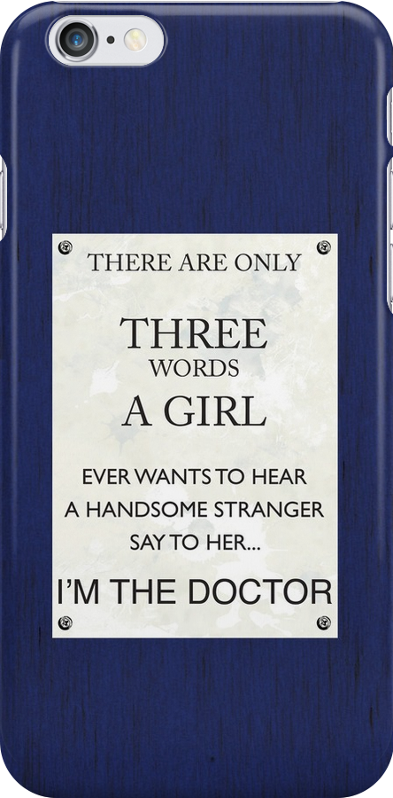 3 Words...I'm The Doctor by sophiedoodle