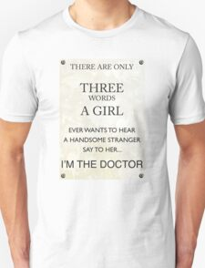 3 Words...I'm The Doctor T-Shirt