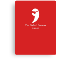 The Oxford Comma Is Cool Canvas Print