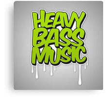 HEAVY BASS MUSIC / TRAP / DUBSTEP / DNB / TECHNO Canvas Print