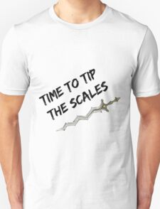 Time to tip the scales! (strong) T-Shirt