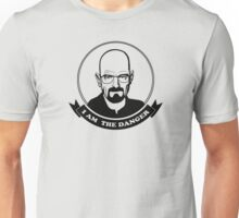Walter White - I am the danger Unisex T-Shirt