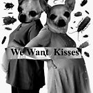 We Want Kisses by Jez Wence