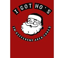 I got ho's in different area codes - Santa Claus (father Christmas xmas) Photographic Print
