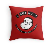 I got ho's in different area codes - Santa Claus (father Christmas xmas) Throw Pillow