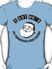 I got ho's in different area codes - Santa Claus (father Christmas xmas) T-Shirt