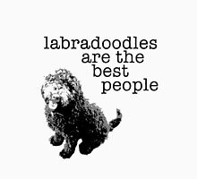 Labradoodles are the best people Unisex T-Shirt