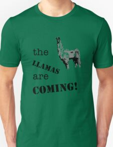 The llamas are coming! Unisex T-Shirt