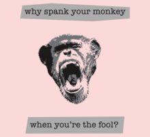 Why spank your monkey? by ArtbyCowboy