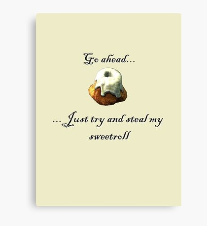 Try and steal my sweetroll! Canvas Print