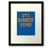 It's Clobberin' Time! Framed Print