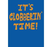 It's Clobberin' Time! Photographic Print