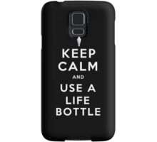 Keep Calm and Use A Life Bottle Samsung Galaxy Case/Skin
