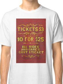 Amusement - Tickets 3 Dollars Classic T-Shirt
