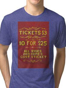 Amusement - Tickets 3 Dollars Tri-blend T-Shirt