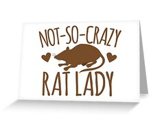 Not-so-crazy RAT lady Greeting Card