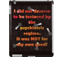 I did not deserve to be tortured iPad Case/Skin