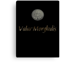 Valar Morghulis Canvas Print