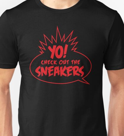 Yo Check Out the Sneakers Red Unisex T-Shirt