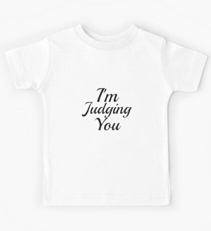 I'm Judging You Kids Tee