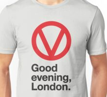 Good evening, London Unisex T-Shirt