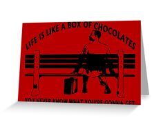 Life is like a box of chocolates... Greeting Card