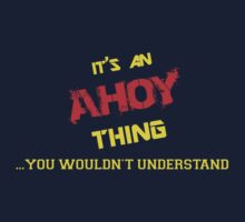 It's an AHOY thing, you wouldn't understand !! by itsmine