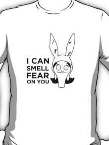 I Smell Fear On You - Louise Bob's Burgers T-Shirt
