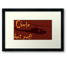 Charlie don't surf! Framed Print