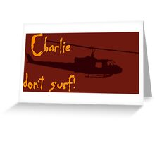 Charlie don't surf! Greeting Card
