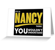 Its A Nancy Thing, You Wouldnt Understand! Greeting Card