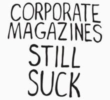 Corporate magazines still suck. Baby Tee