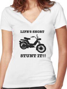 Life's Short. Stunt it! Women's Fitted V-Neck T-Shirt