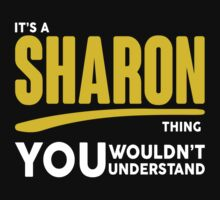 Its A Sharon Thing, You Wouldnt Understand! by 2E1K