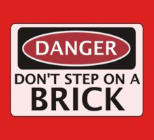 DANGER DON'T STEP ON A BRICK FAKE FUNNY SAFETY SIGN SIGNAGE Kids Clothes