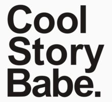 Cool story babe One Piece - Short Sleeve
