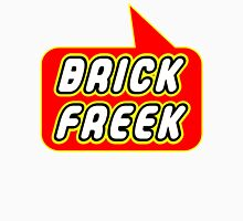 Brick Freek by Bubble-Tees.com T-Shirt