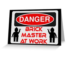 Danger Brick Master at Work Sign Greeting Card