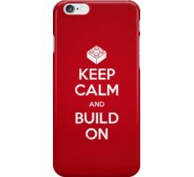 Keep Calm and Build On iPhone Case/Skin