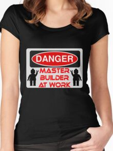 Danger Master Builder at Work Sign  Women's Fitted Scoop T-Shirt