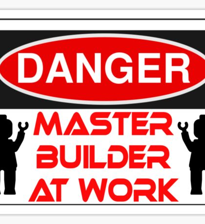 Danger Master Builder at Work Sign  Sticker