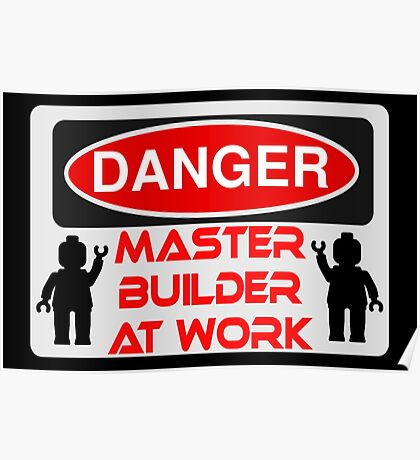 Danger Master Builder at Work Sign  Poster