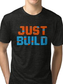 Just Build Tri-blend T-Shirt