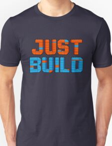 Just Build T-Shirt