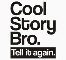 Cool story bro tell it again Kids Tee