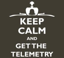 Keep Calm and Get the Telemetry T-Shirt