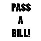 PASS A BILL by Paul Quixote Alleyne