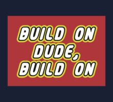 BUILD ON DUDE, BUILD ON Kids Clothes